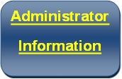 Button to Administrator Information